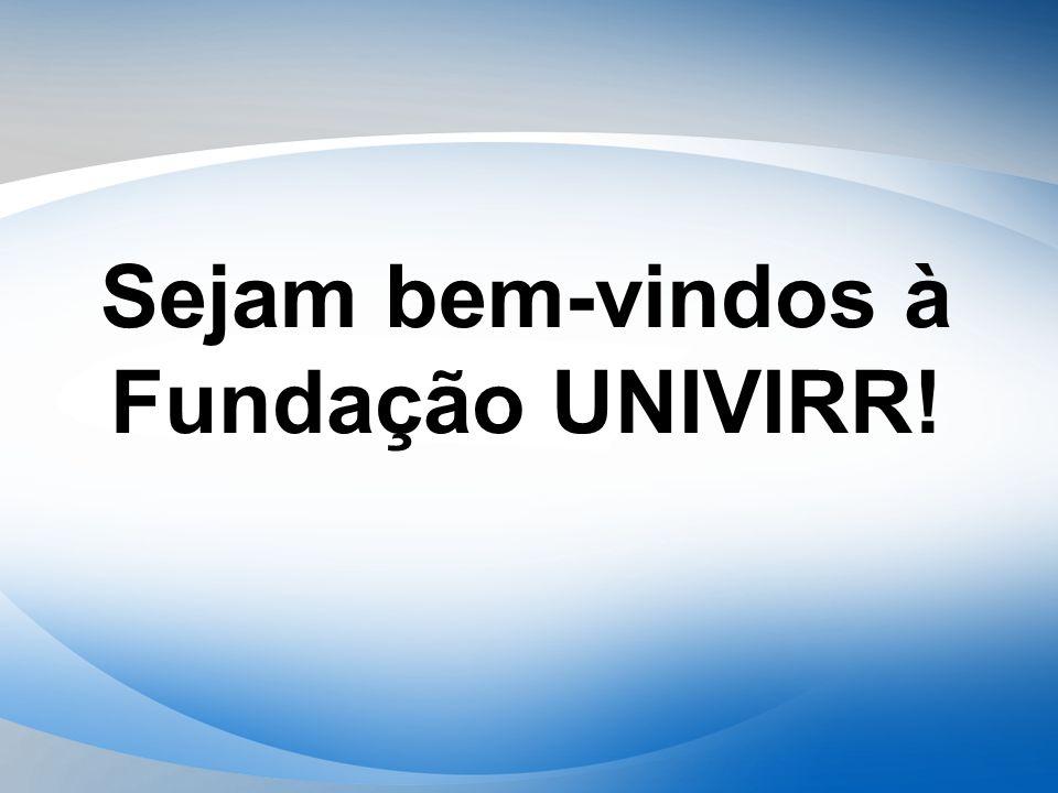 Sejam bem-vindos à Fundação UNIVIRR!