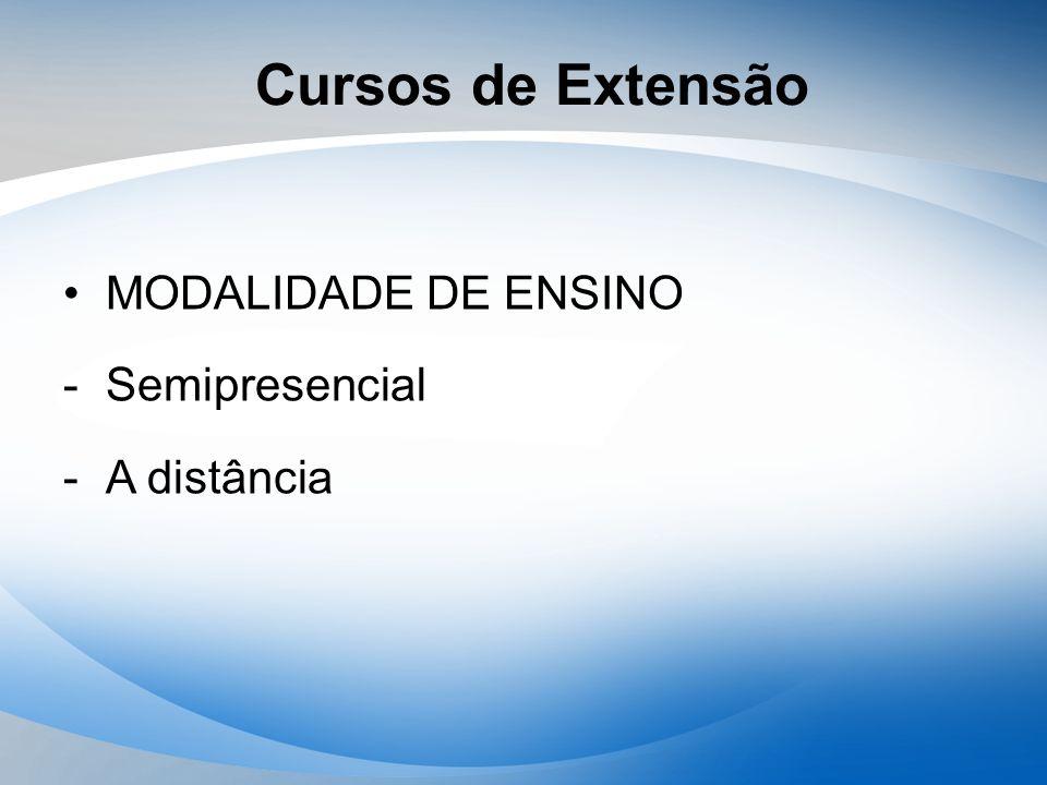 Cursos de Extensão MODALIDADE DE ENSINO -Semipresencial -A distância