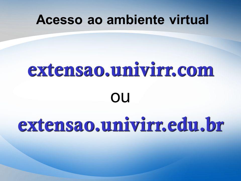 Acesso ao ambiente virtual extensao.univirr.com ouextensao.univirr.edu.br
