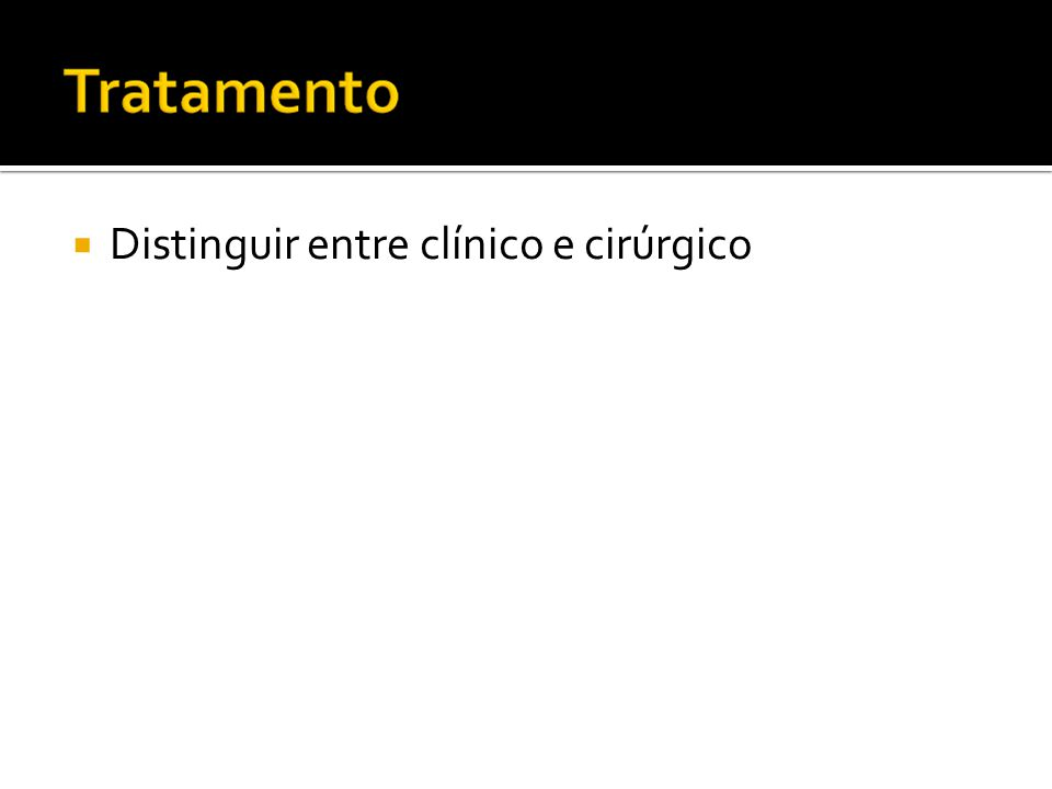  Distinguir entre clínico e cirúrgico