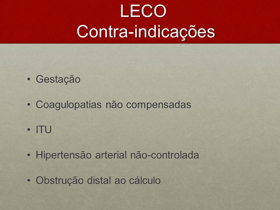LECO Contra-indicações GestaçãoGestação Coagulopatias não compensadasCoagulopatias não compensadas ITUITU Hipertensão arterial não-controladaHipertens