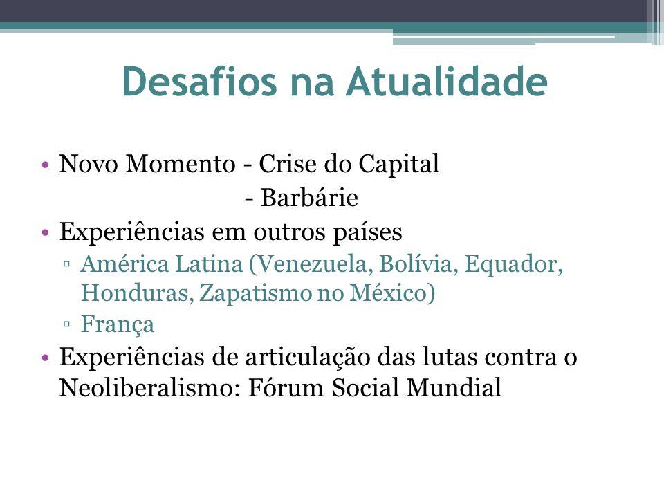 Desafios na Atualidade Novo Momento - Crise do Capital - Barbárie Experiências em outros países ▫América Latina (Venezuela, Bolívia, Equador, Honduras