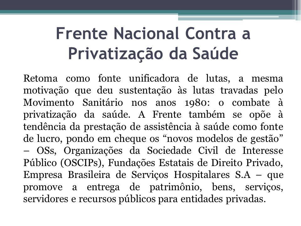Frente Nacional Contra a Privatização da Saúde Retoma como fonte unificadora de lutas, a mesma motivação que deu sustentação às lutas travadas pelo Mo