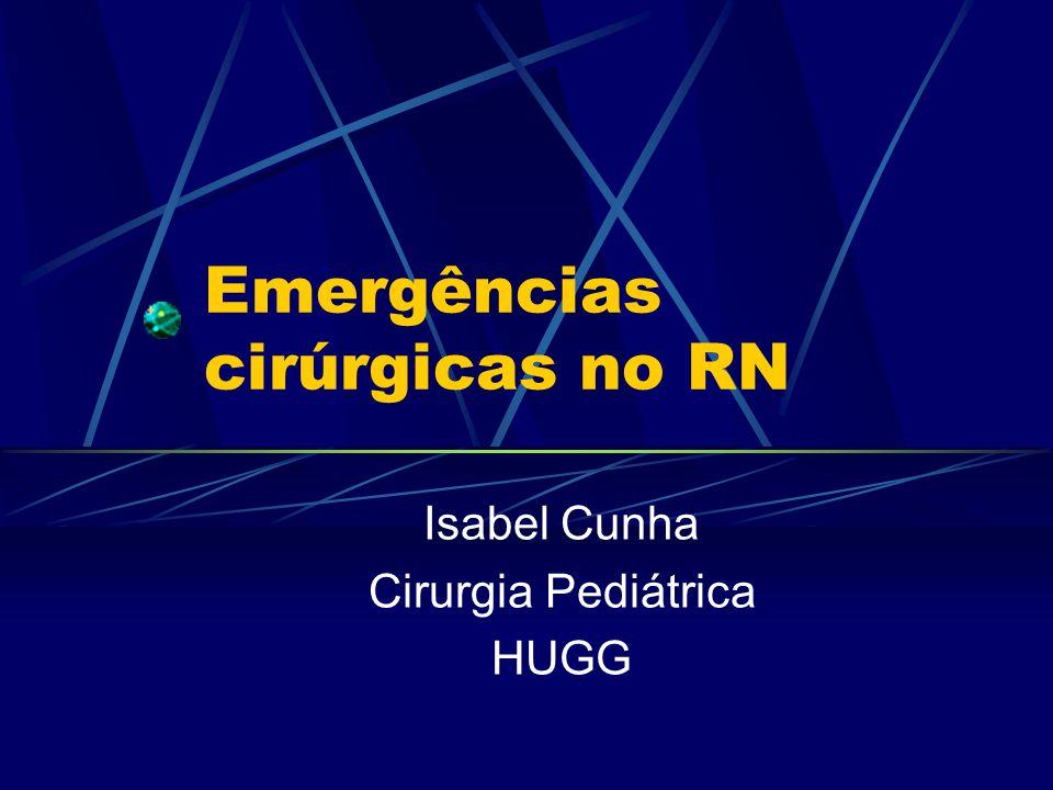 Emergências cirúrgicas no RN Isabel Cunha Cirurgia Pediátrica HUGG