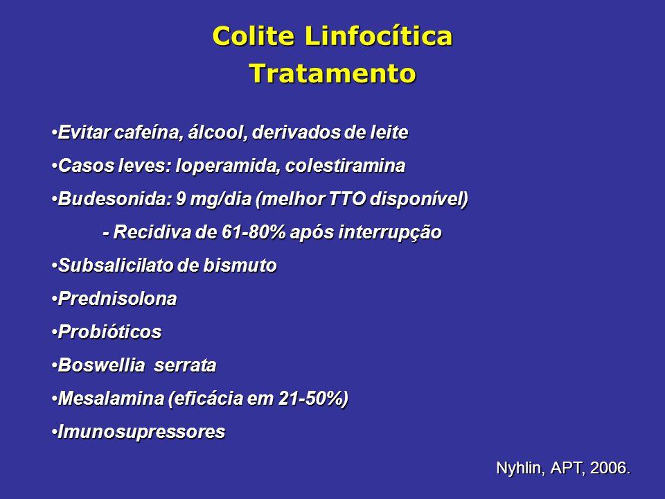 Colite Linfocítica Tratamento Evitar cafeína, álcool, derivados de leiteEvitar cafeína, álcool, derivados de leite Casos leves: loperamida, colestiram