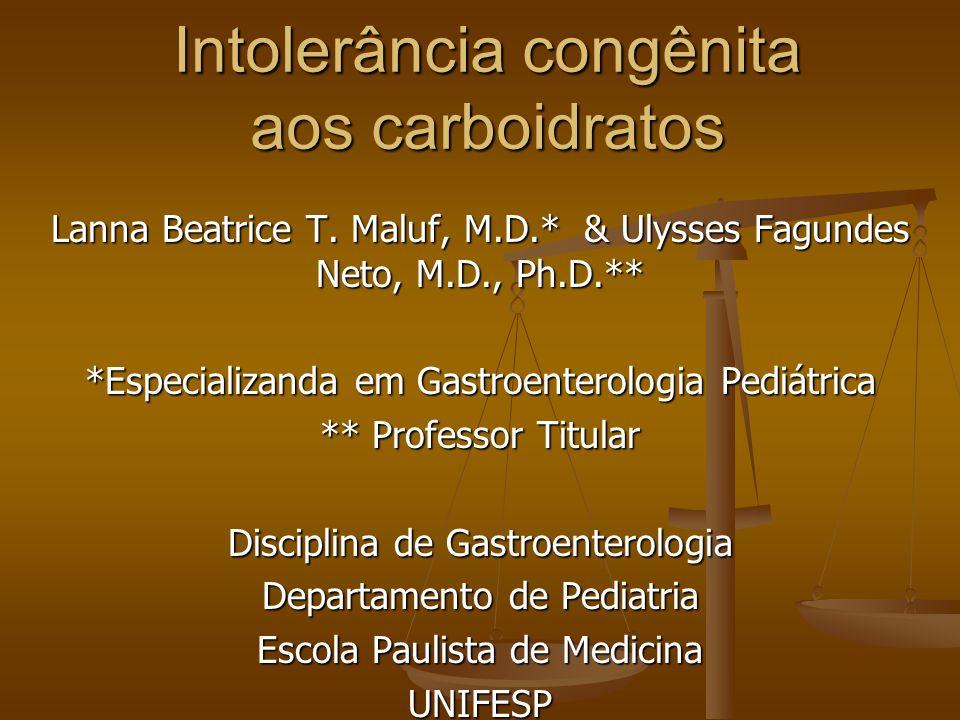 Intolerância congênita aos carboidratos Lanna Beatrice T.