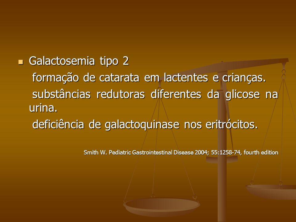 Galactosemia tipo 2 Galactosemia tipo 2 formação de catarata em lactentes e crianças.