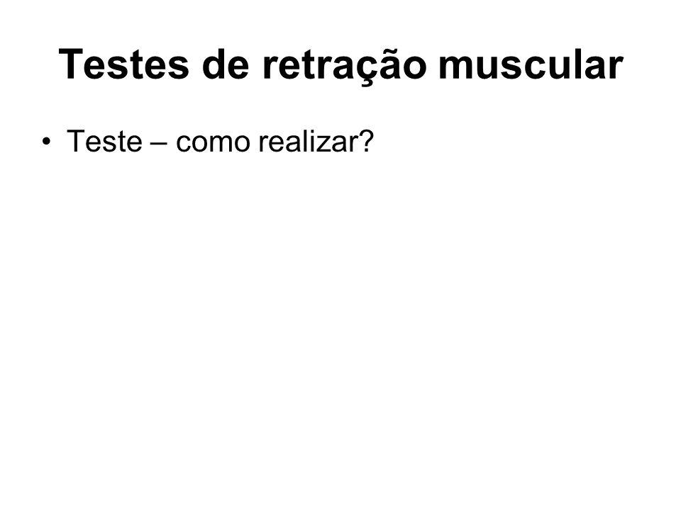 Testes de retração muscular Teste – como realizar?