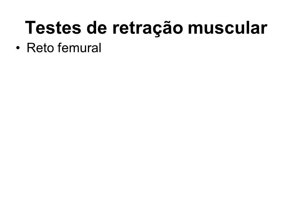 Testes de retração muscular Reto femural