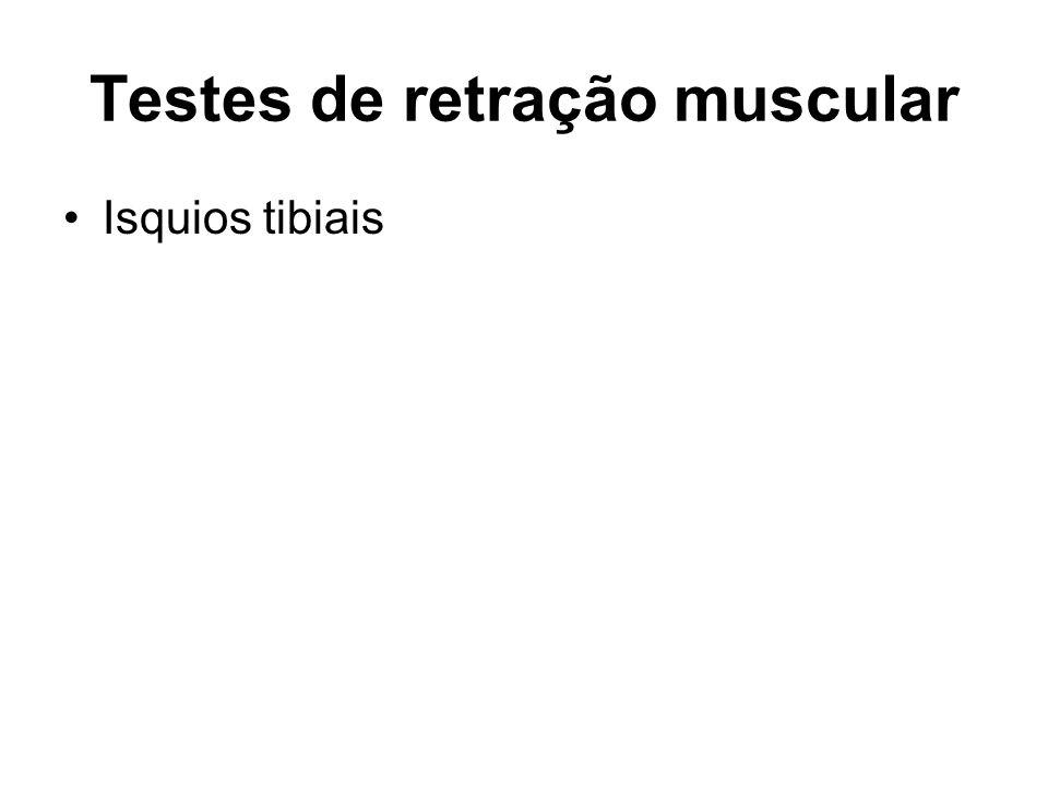 Testes de retração muscular Isquios tibiais