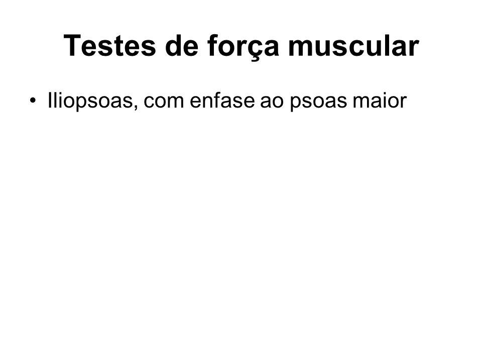 Testes de força muscular Iliopsoas, com enfase ao psoas maior