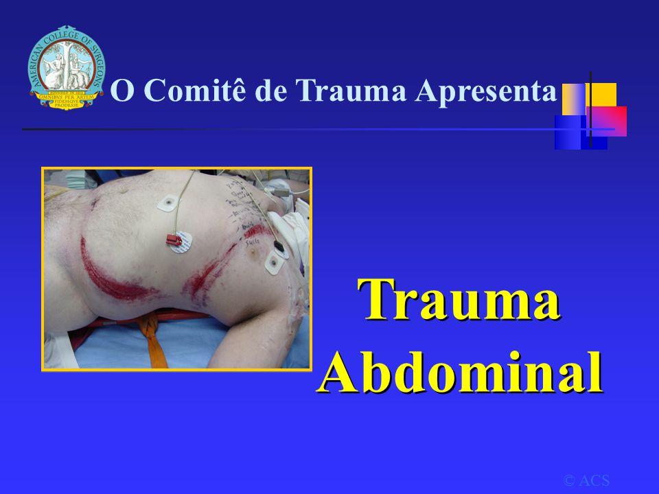 O Comitê de Trauma Apresenta Trauma Abdominal © ACS