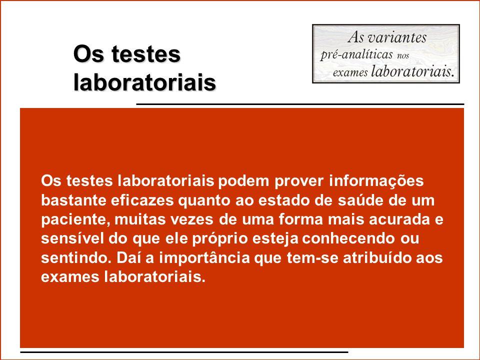 Fatores Os laboratórios conhecem os vários fatores ou condições não ligadas as patologias que podem afetar os resultados dos testes laboratoriais. Est