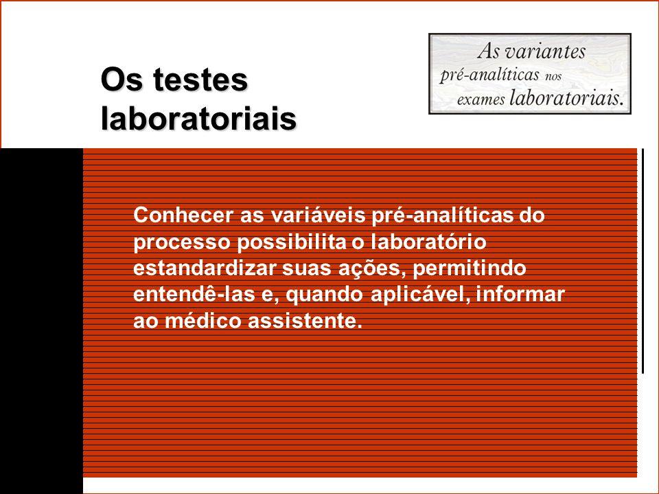 Os testes laboratoriais podem prover informações bastante eficazes quanto ao estado de saúde de um paciente, muitas vezes de uma forma mais acurada e