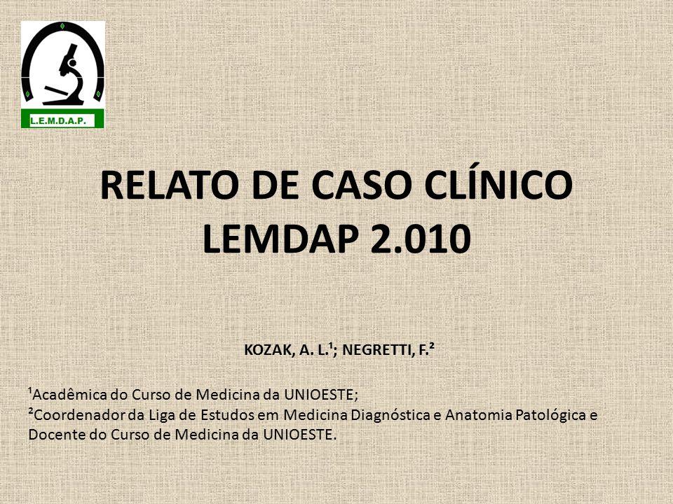 RELATO DE CASO CLÍNICO LEMDAP 2.010 KOZAK, A.