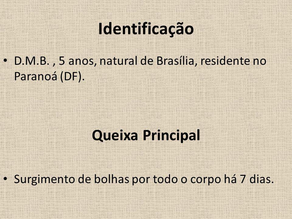 D.M.B., 5 anos, natural de Brasília, residente no Paranoá (DF).