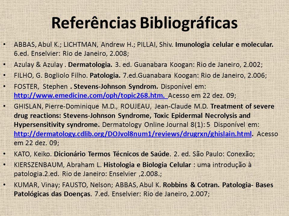 Referências Bibliográficas ABBAS, Abul K.; LICHTMAN, Andrew H.; PILLAI, Shiv.