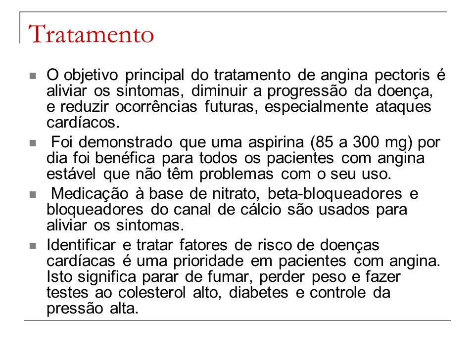 Tratamento O objetivo principal do tratamento de angina pectoris é aliviar os sintomas, diminuir a progressão da doença, e reduzir ocorrências futuras