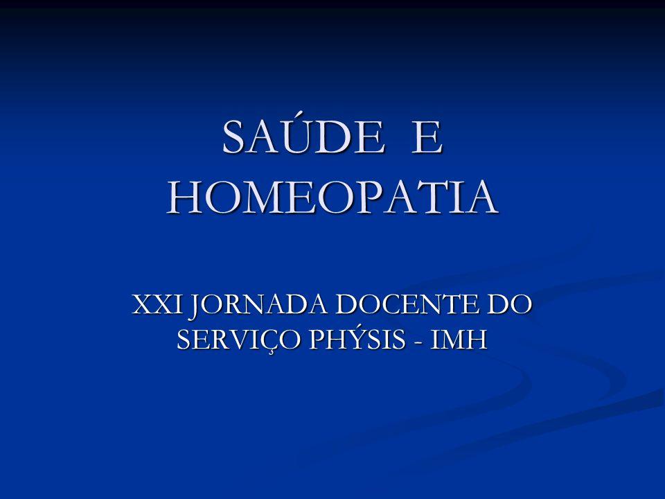 SAÚDE E HOMEOPATIA XXI JORNADA DOCENTE DO SERVIÇO PHÝSIS - IMH