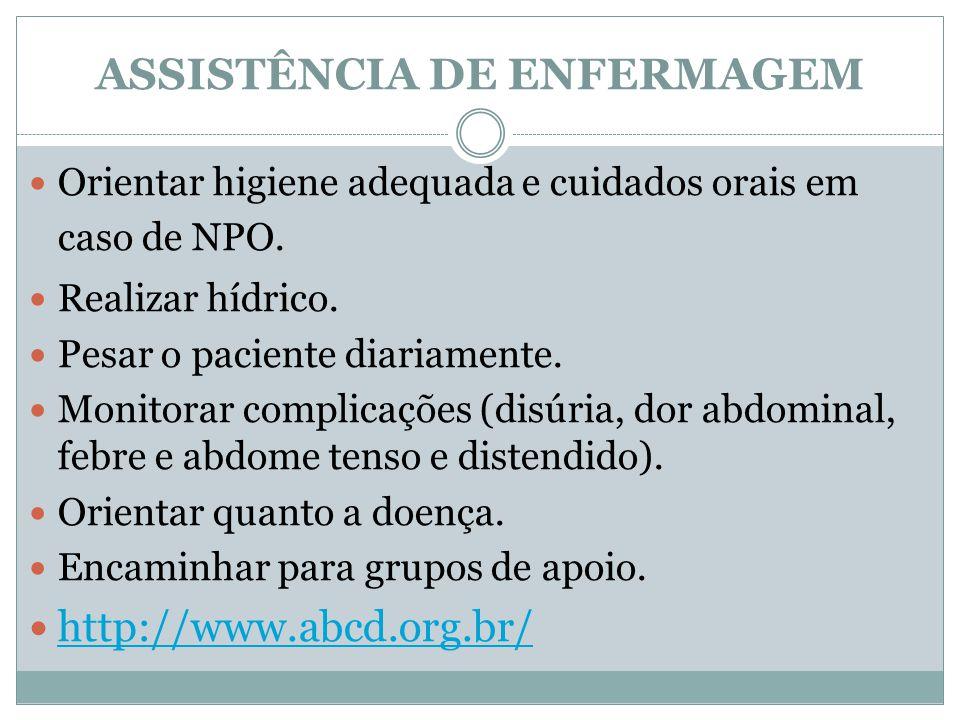 Orientar higiene adequada e cuidados orais em caso de NPO.