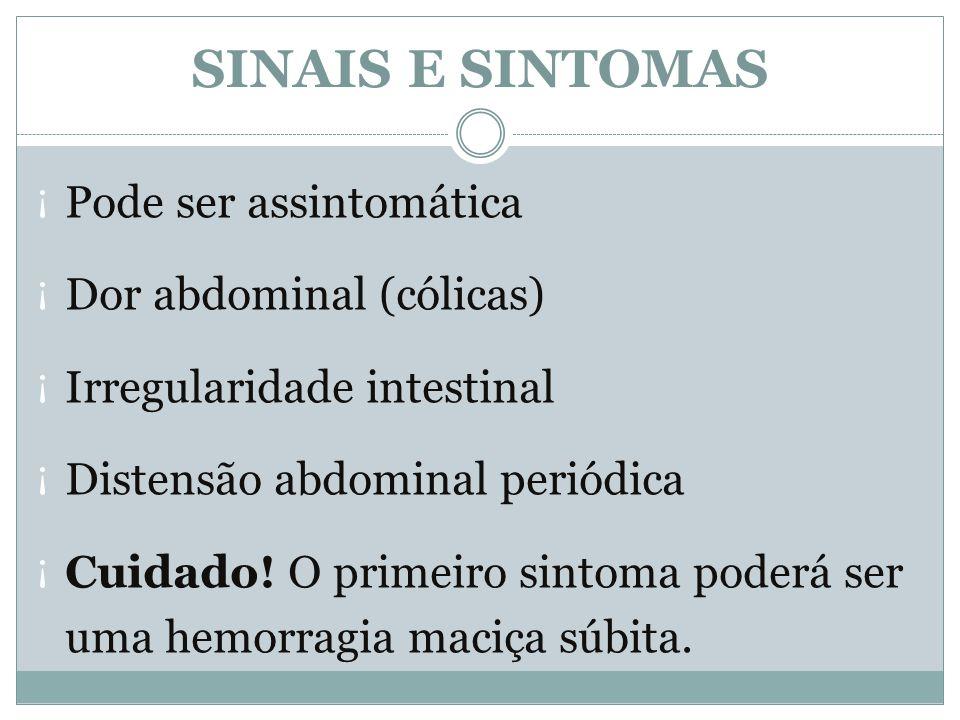 ¡ Pode ser assintomática ¡ Dor abdominal (cólicas) ¡ Irregularidade intestinal ¡ Distensão abdominal periódica ¡ Cuidado! O primeiro sintoma poderá se