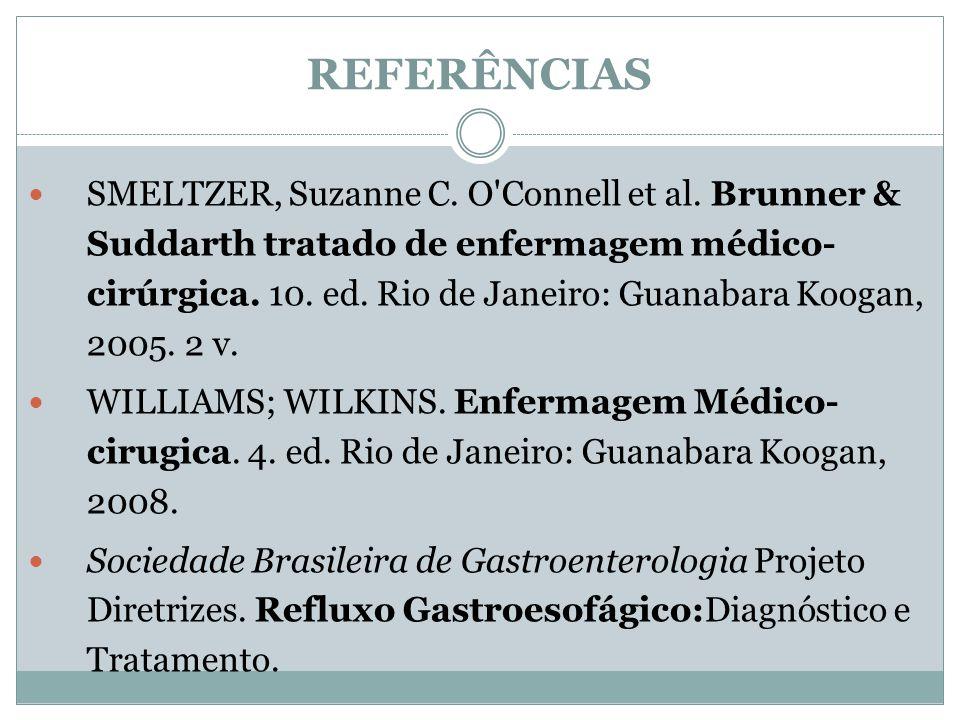 REFERÊNCIAS SMELTZER, Suzanne C.O Connell et al.