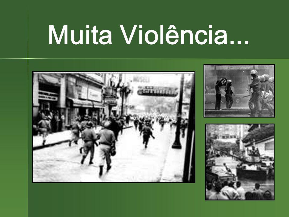 Muita Violência...
