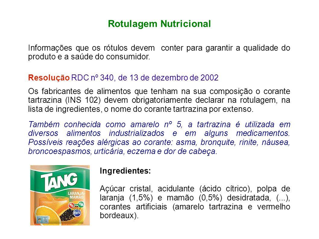 Rotulagem Nutricional Informações que os rótulos devem conter para garantir a qualidade do produto e a saúde do consumidor. Resolução RDC nº 340, de 1