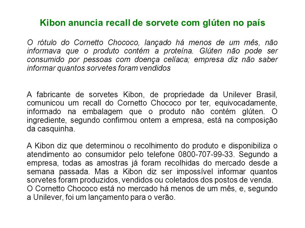 Kibon anuncia recall de sorvete com glúten no país O rótulo do Cornetto Chococo, lançado há menos de um mês, não informava que o produto contém a prot