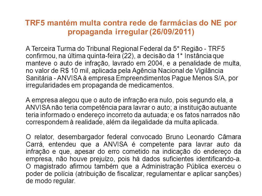 TRF5 mantém multa contra rede de farmácias do NE por propaganda irregular (26/09/2011) A Terceira Turma do Tribunal Regional Federal da 5* Região - TR