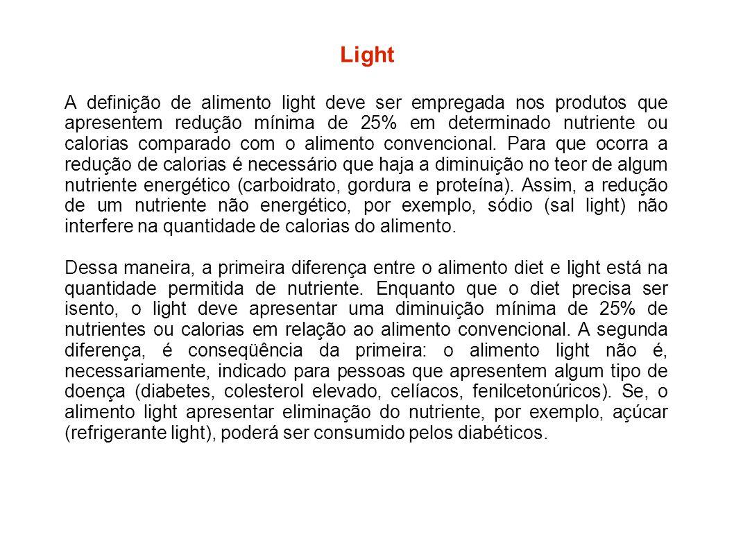 Light A definição de alimento light deve ser empregada nos produtos que apresentem redução mínima de 25% em determinado nutriente ou calorias comparad