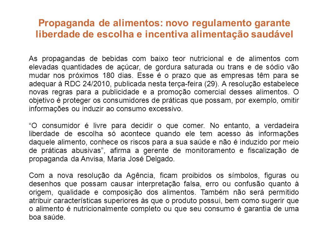 Propaganda de alimentos: novo regulamento garante liberdade de escolha e incentiva alimentação saudável As propagandas de bebidas com baixo teor nutri