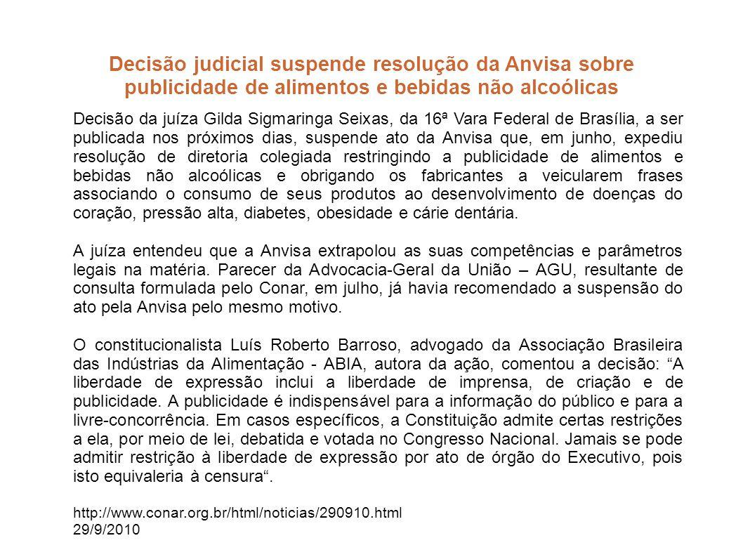 Decisão judicial suspende resolução da Anvisa sobre publicidade de alimentos e bebidas não alcoólicas Decisão da juíza Gilda Sigmaringa Seixas, da 16ª