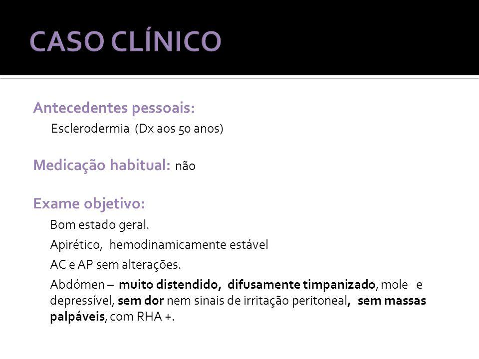 Antecedentes pessoais: Esclerodermia (Dx aos 50 anos) Medicação habitual: não Exame objetivo: Bom estado geral.
