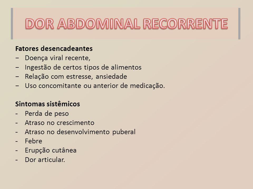 Exame físico: - Curva de crescimento - Ganho ponderal - Estado geral do paciente - Pele - Artrites - Sinais de inflamação perirretal.