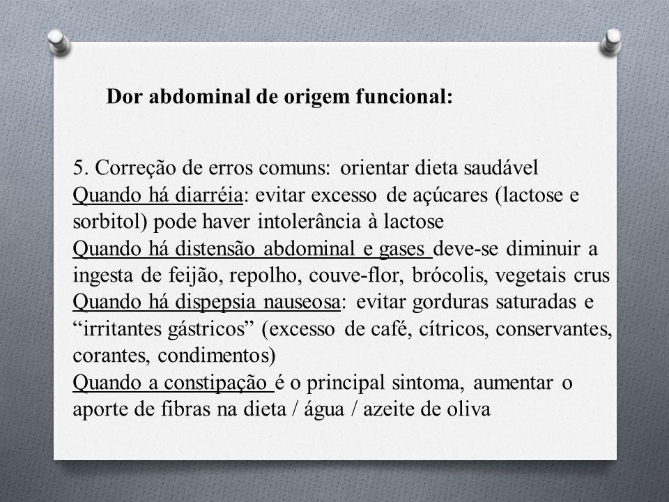 Dor abdominal de origem funcional: 5.