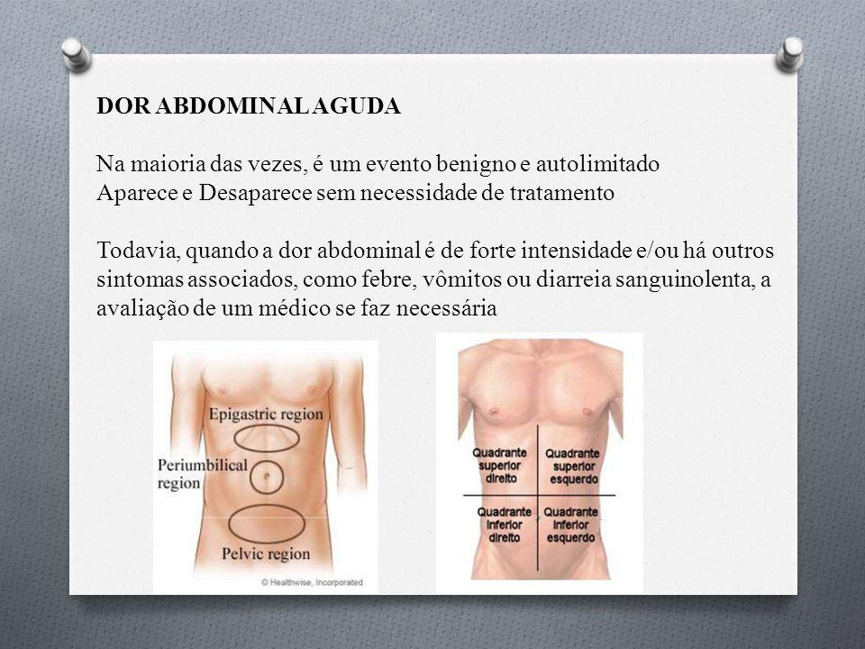DOR ABDOMINAL AGUDA Causa cirúrgica OBSTRUÇÃO INTESTINAL Dor abdominal persistente e importante, parada de eliminação de gases, Distensão abdominal Vômitos, estão presentes na maioria das vezes