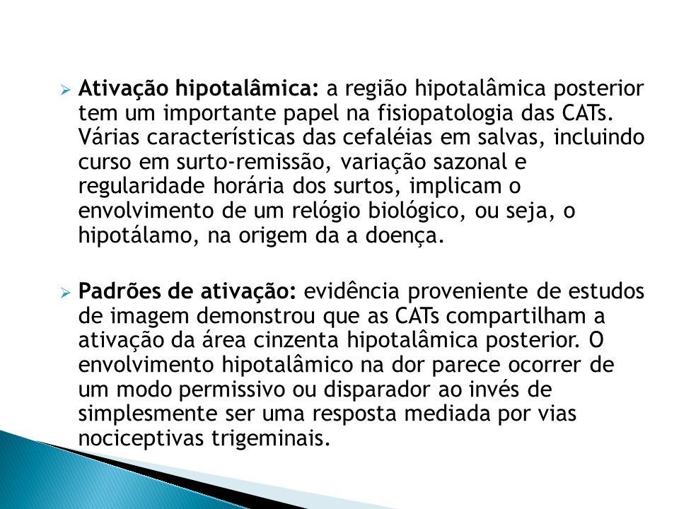  Ativação hipotalâmica: a região hipotalâmica posterior tem um importante papel na fisiopatologia das CATs.