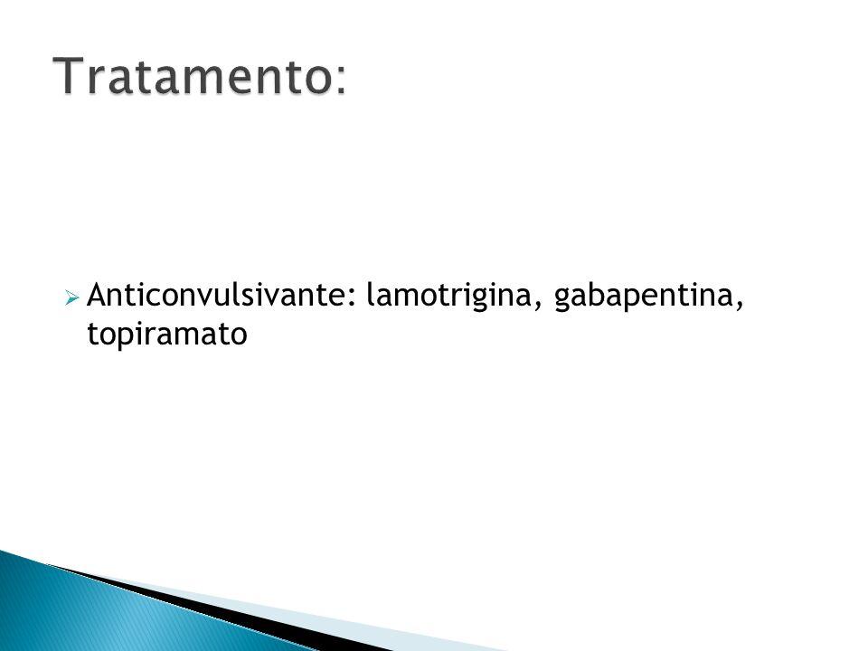  Anticonvulsivante: lamotrigina, gabapentina, topiramato