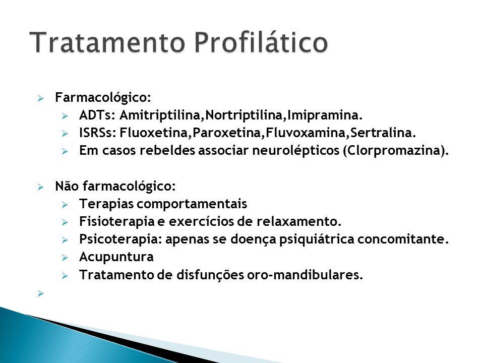  Farmacológico:  ADTs: Amitriptilina,Nortriptilina,Imipramina.