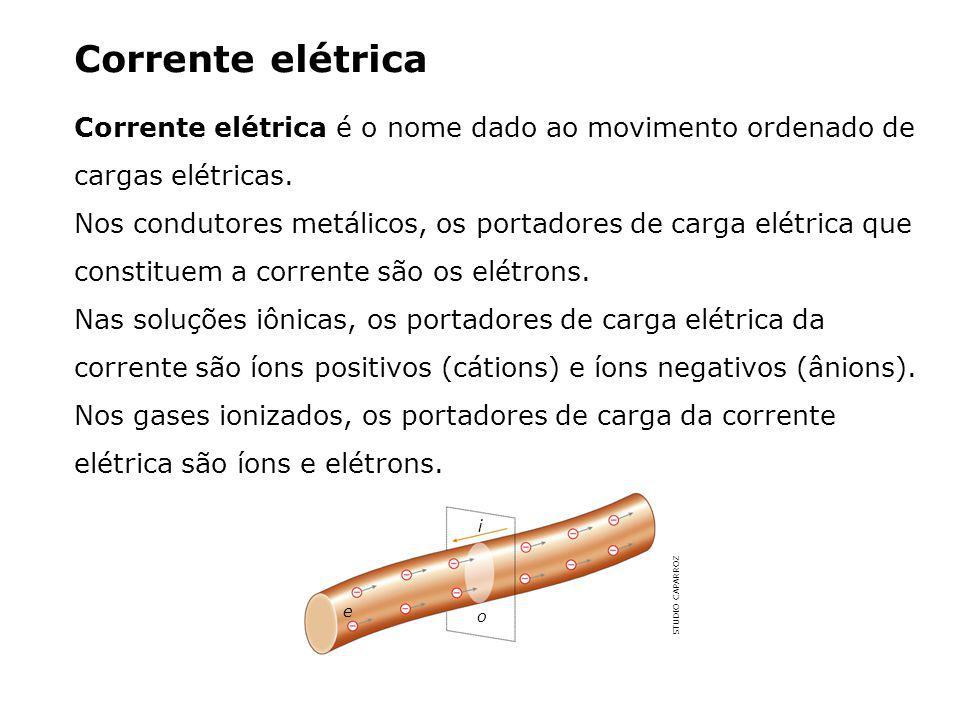 Corrente elétrica Corrente elétrica é o nome dado ao movimento ordenado de cargas elétricas.