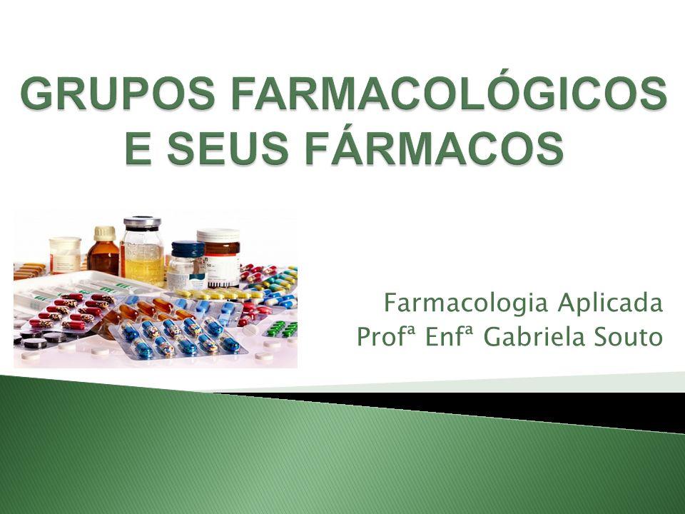 Farmacologia Aplicada Profª Enfª Gabriela Souto