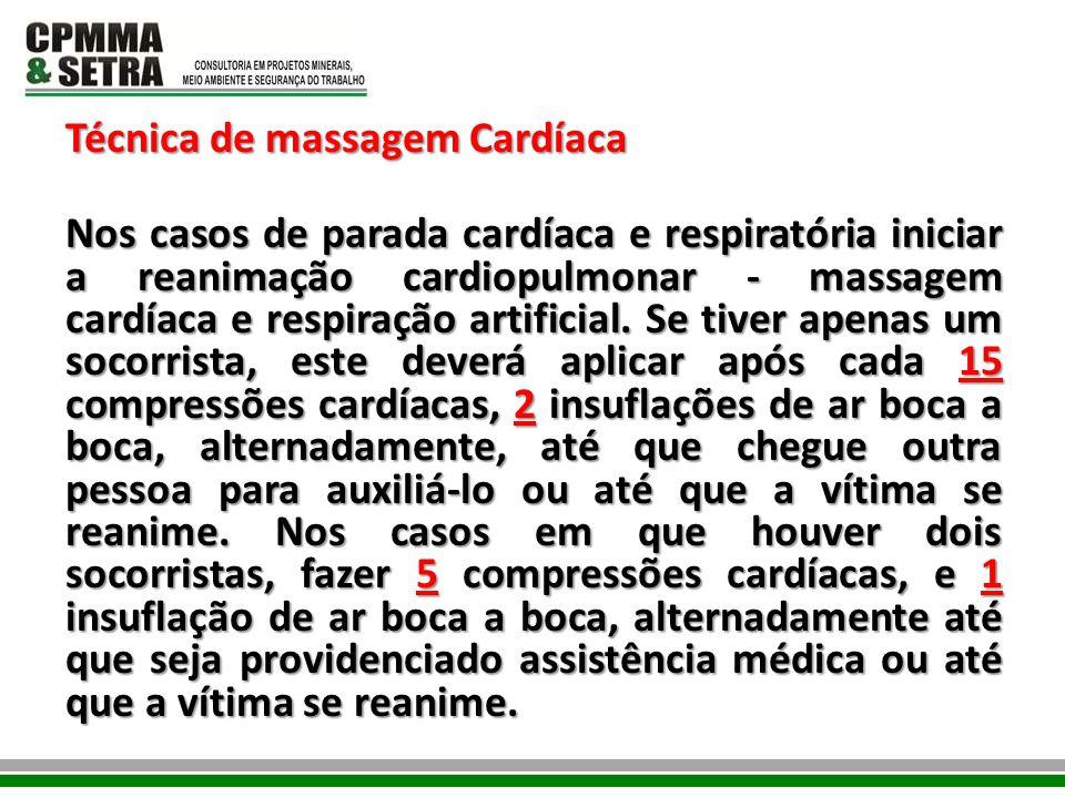 Técnica de massagem Cardíaca Nos casos de parada cardíaca e respiratória iniciar a reanimação cardiopulmonar - massagem cardíaca e respiração artifici
