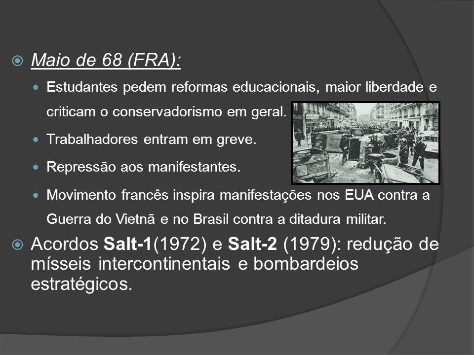  Maio de 68 (FRA): Estudantes pedem reformas educacionais, maior liberdade e criticam o conservadorismo em geral. Trabalhadores entram em greve. Repr