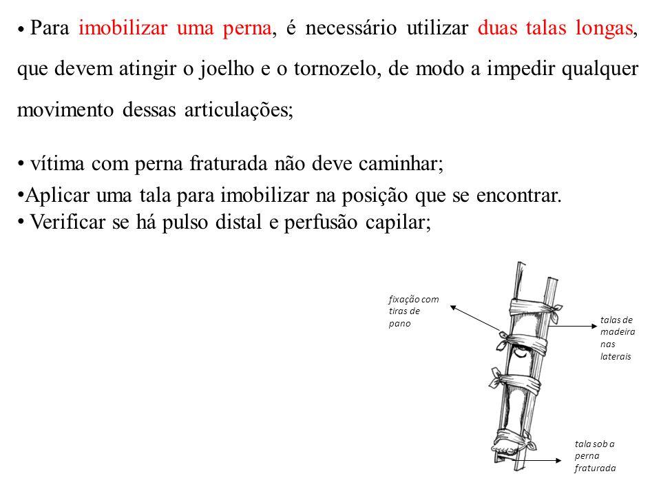 Para imobilizar uma perna, é necessário utilizar duas talas longas, que devem atingir o joelho e o tornozelo, de modo a impedir qualquer movimento des