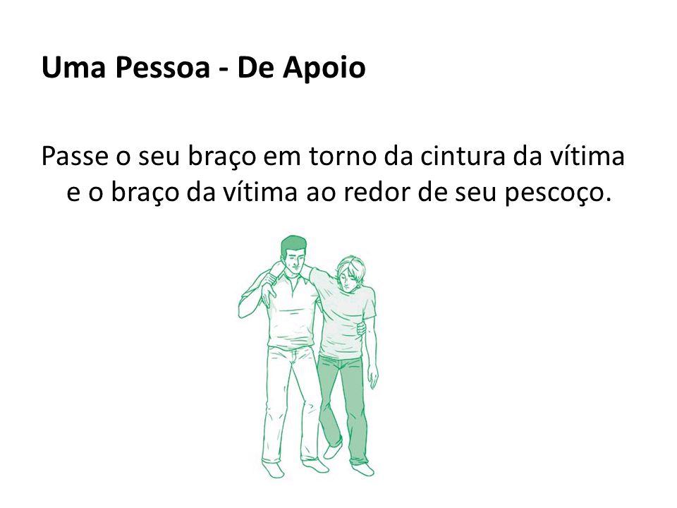 Uma Pessoa - De Apoio Passe o seu braço em torno da cintura da vítima e o braço da vítima ao redor de seu pescoço.
