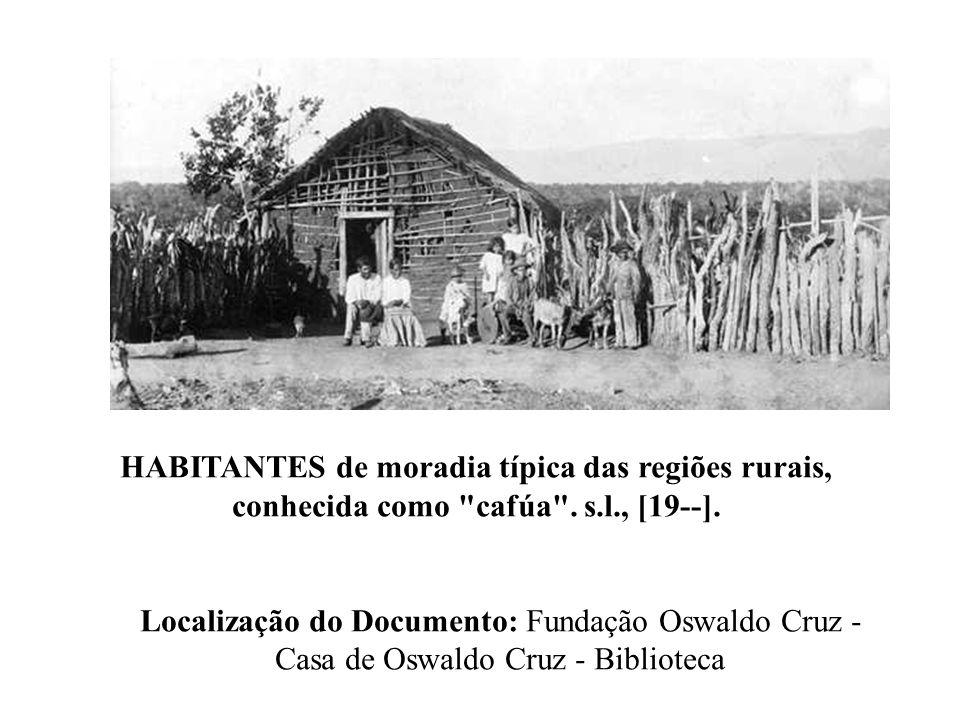 HABITANTES de moradia típica das regiões rurais, conhecida como cafúa .