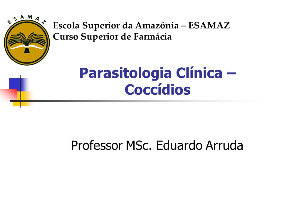 Parasitologia Clínica – Coccídios Professor MSc.