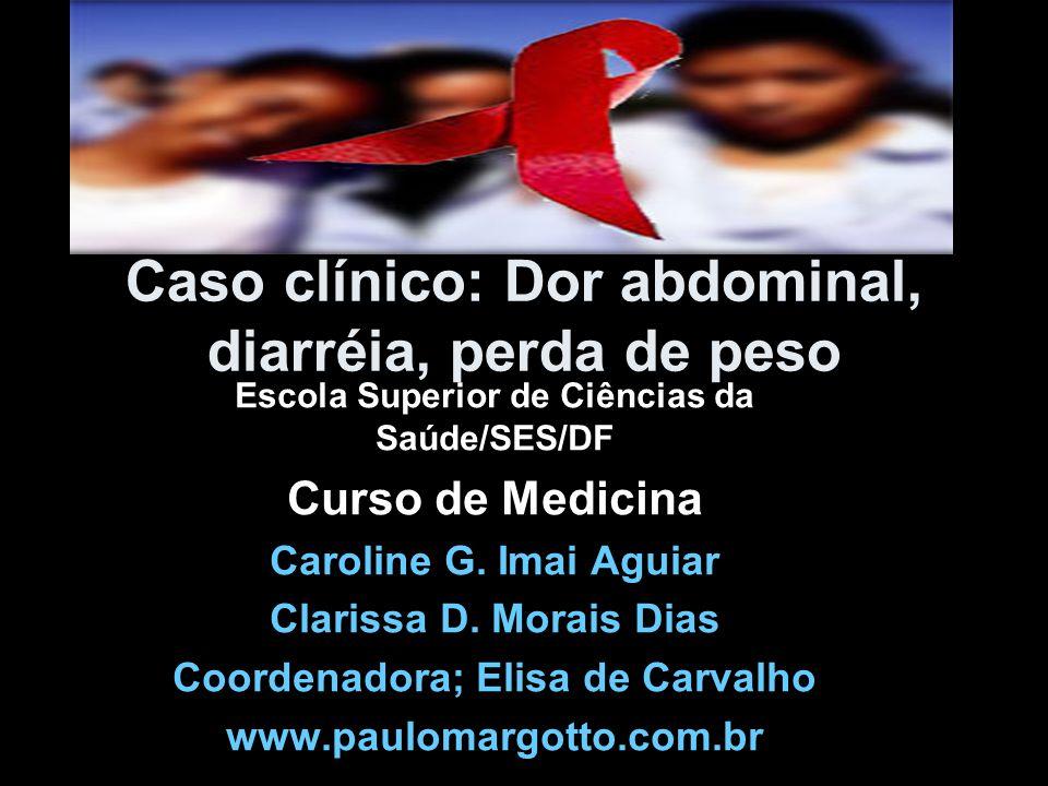 Fezes c/ sangue e muco Dor abdominal Diarréia noturna Urgência p/ evacuar Incontinência fecal Tenesmo Febre baixa Náuseas/ anorexia Diagnóstico diferencial Colite ulcerativa