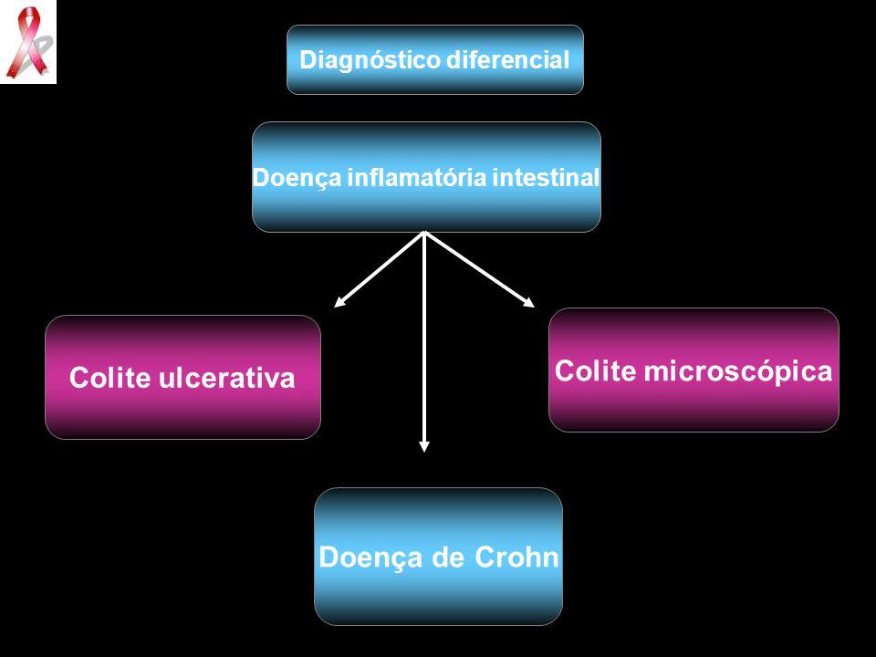 Diagnóstico diferencial Doença inflamatória intestinal Colite ulcerativa Doença de Crohn Colite microscópica